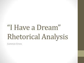 """I Have a Dream"" Rhetorical Analysis"