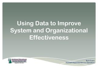 Using Data to Improve System and Organizational Effectiveness