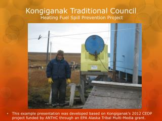 Kongiganak Traditional Council Heating Fuel Spill Prevention Project
