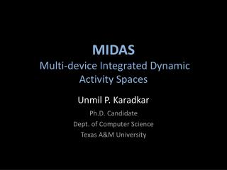 MIDAS  Multi-device Integrated Dynamic Activity Spaces