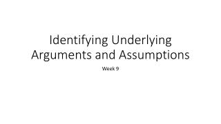 Identifying Underlying Arguments and Assumptions