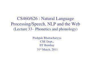 Pushpak Bhattacharyya CSE Dept.,  IIT  Bombay  31 st  March,  2011