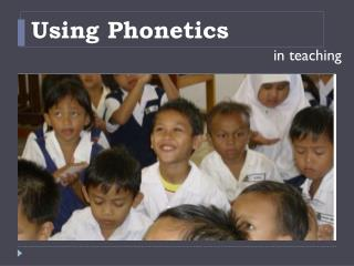 Using Phonetics