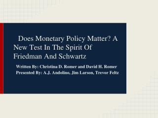Does Monetary Policy Matter? A New Test In The Spirit Of Friedman And Schwartz