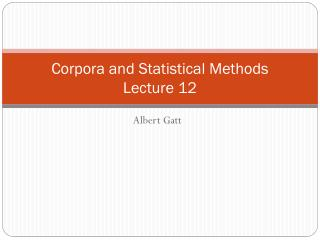 Corpora and Statistical Methods Lecture  1 2