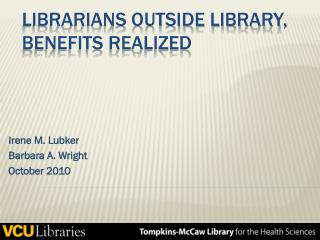 Librarians Outside Library, Benefits Realized
