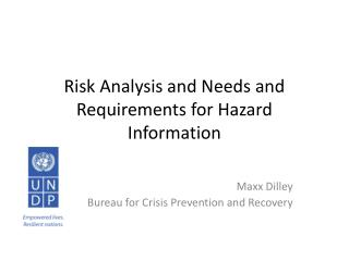 Risk Analysis and Needs and Requirements for Hazard Information