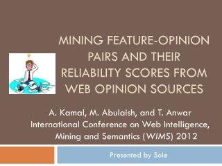 Mining feature-opinion pairs and their reliability scores from web opinion sources