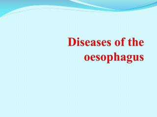 Diseases of the oesophagus