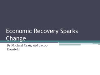 Economic Recovery Sparks Change