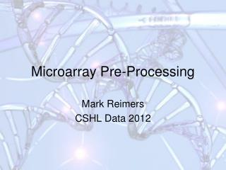 Microarray  Pre-Processing