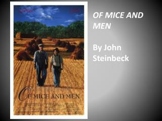 of mice and men john steinbeck essay Innocent characters suffer in john steinbeck's novel of mice and men write a response that explains which innocent characters suffer in the novel.