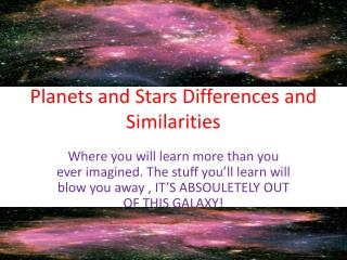 Planets and Stars Differences and Similarities