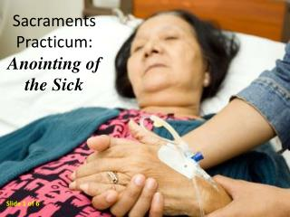 Sacraments Practicum: Anointing of the Sick