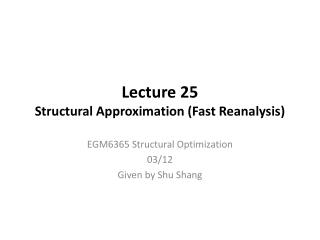 Lecture 25 Structural Approximation (Fast Reanalysis)