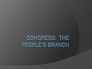 CONGRESS:  The People's Branch