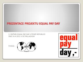 PREZENTACE PROJEKTU EQUAL PAY DAY