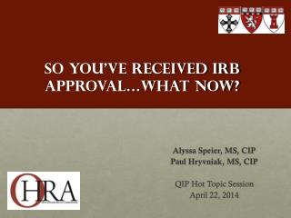 So you've received IRB approval…what now?