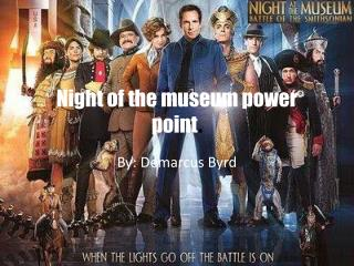 Night of the museum power point .