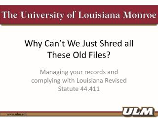 Why Can't We Just Shred all These Old Files?