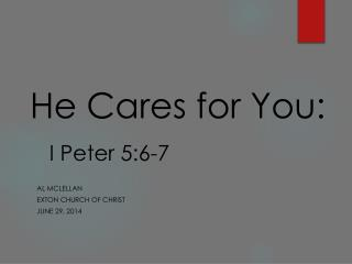 He Cares for You: I Peter 5:6-7