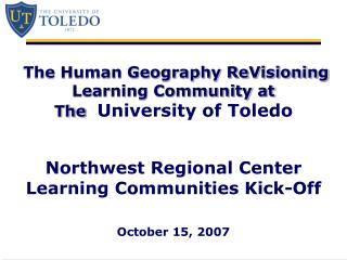 The Human Geography ReVisioning Learning Community at The University of Toledo Northwest Regional Center Learning Co