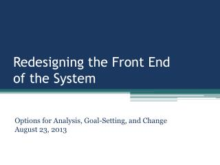 Redesigning the Front End  of the System