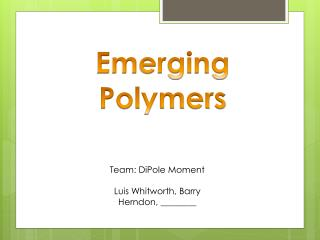 Emerging Polymers