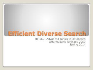 Efficient Diverse Search