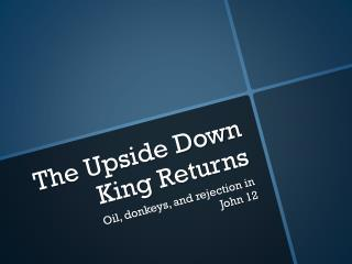 The Upside Down King Returns