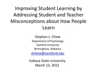 Improving Student Learning by Addressing Student and Teacher Misconceptions about How People Learn