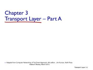 Chapter 3 Transport  Layer – Part A