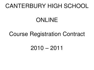 CANTERBURY HIGH SCHOOL ONLINE Course Registration Contract  2010 – 2011
