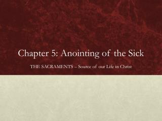 Chapter 5: Anointing of the Sick