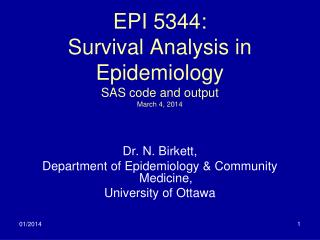 EPI 5344: Survival Analysis in Epidemiology SAS code and output March  4 , 2014