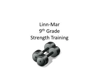Linn-Mar 9 th  Grade Strength Training