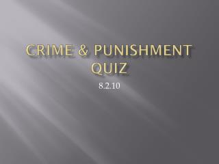Crime & Punishment Quiz