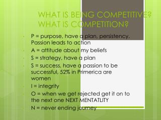 WHAT IS BEING COMPETITIVE? WHAT IS COMPETITION?