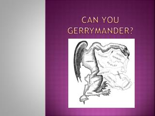 Can you gerrymander?