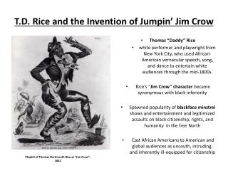 T.D. Rice and the Invention of  Jumpin ' Jim Crow