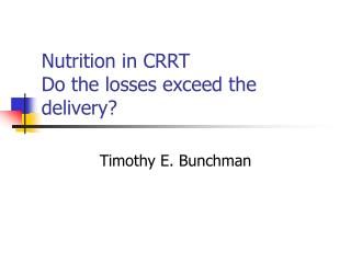 Nutrition in CRRT Do the losses exceed the delivery?