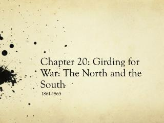 Chapter 20: Girding for War: The North and the South