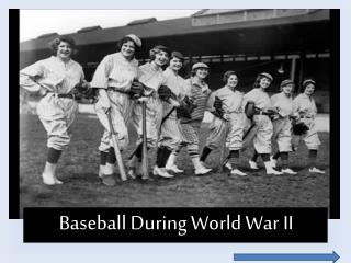 Baseball During World War II