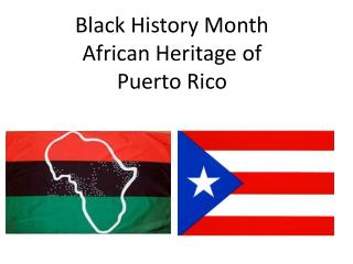 Black History Month African Heritage of  Puerto Rico