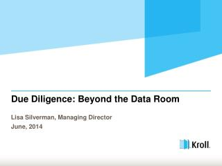 Due Diligence:  Beyond  the Data Room
