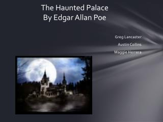 The Haunted Palace By  Edgar Allan Poe