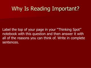 Why  Is Reading Important ?