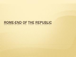 Rome-End of the Republic