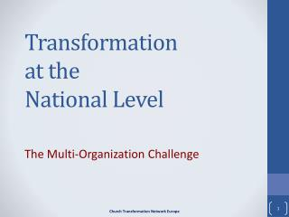 Transformation at the National Level