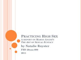 Practicing High Sex A report on Margo  Anand's The Art of Sexual  Ecstacy